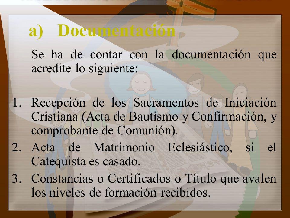 a) Documentación Se ha de contar con la documentación que acredite lo siguiente: