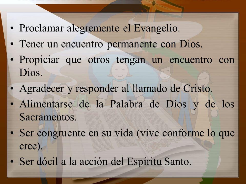 Proclamar alegremente el Evangelio.