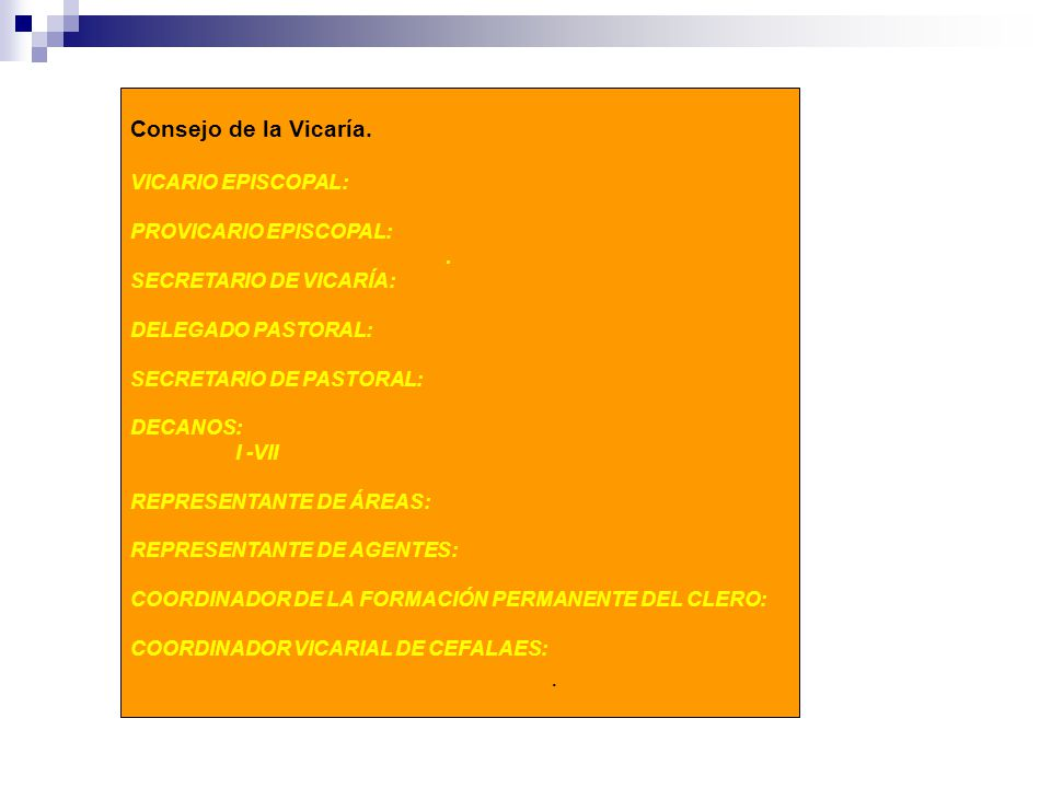 Consejo de la Vicaría. VICARIO EPISCOPAL: PROVICARIO EPISCOPAL: .