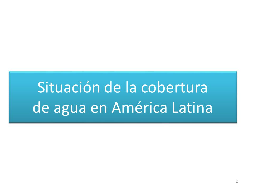 Situación de la cobertura de agua en América Latina