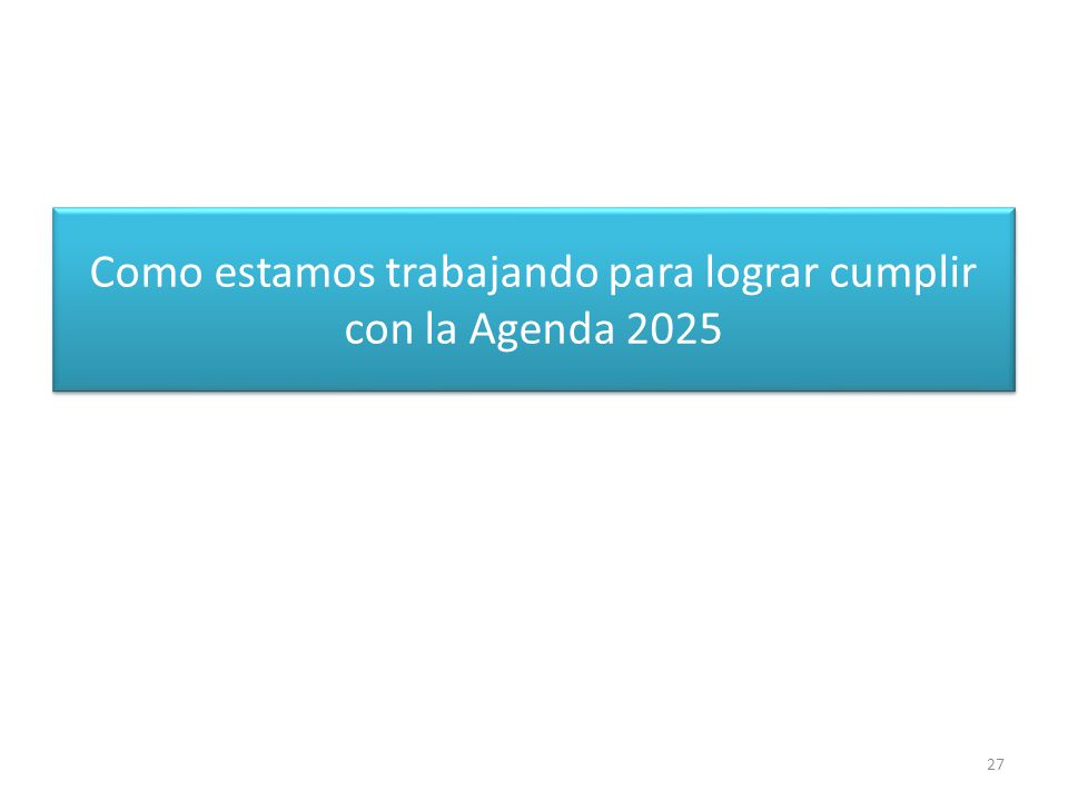 Como estamos trabajando para lograr cumplir con la Agenda 2025