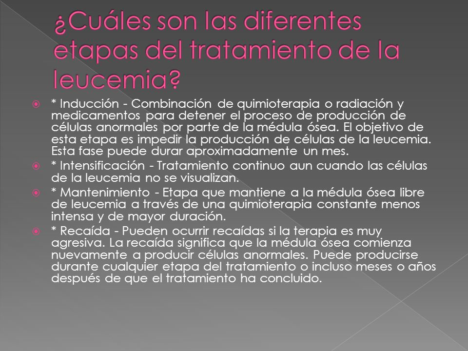 ¿Cuáles son las diferentes etapas del tratamiento de la leucemia
