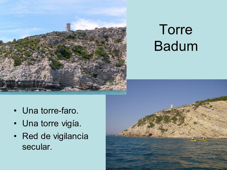 Torre Badum Una torre-faro. Una torre vigía.