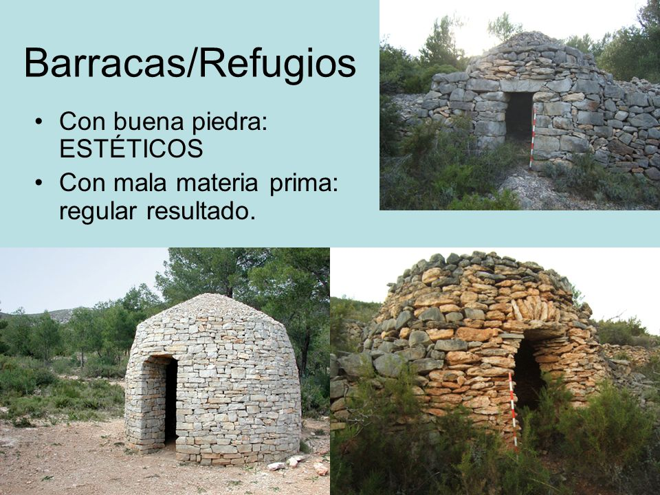 Barracas/Refugios Con buena piedra: ESTÉTICOS