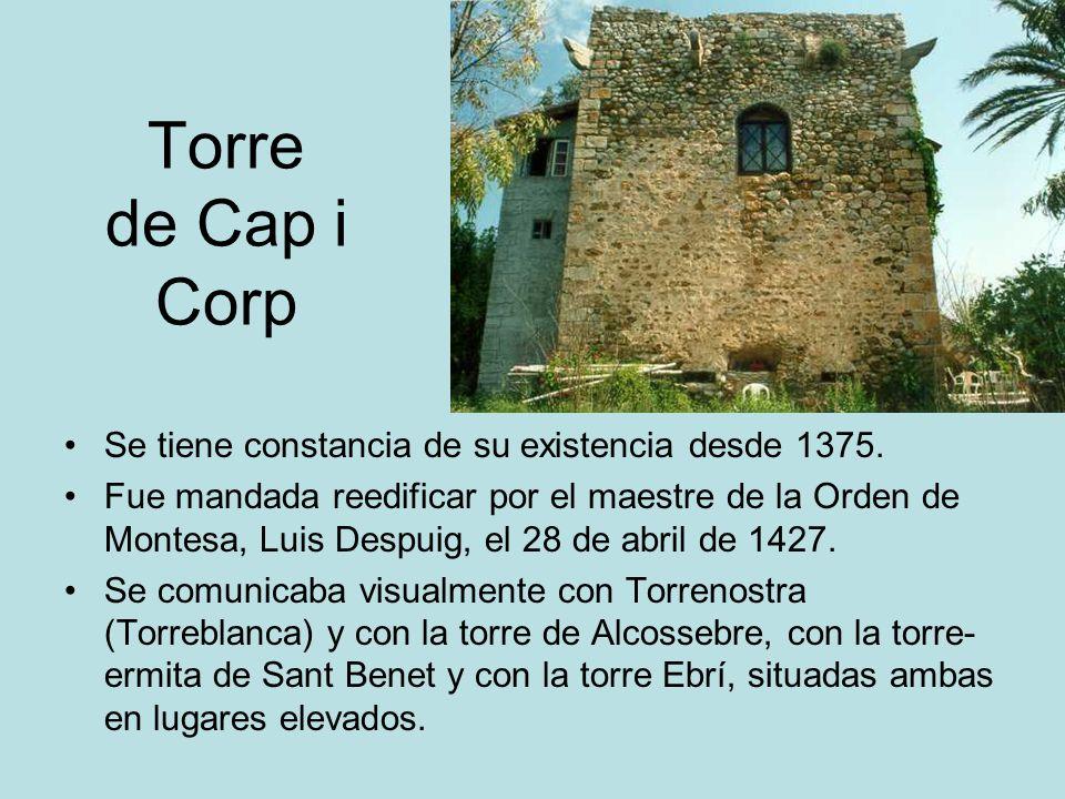 Torre de Cap i Corp Se tiene constancia de su existencia desde 1375.
