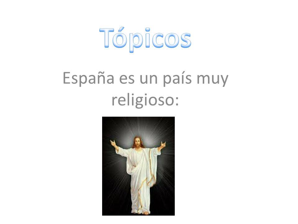 España es un país muy religioso: