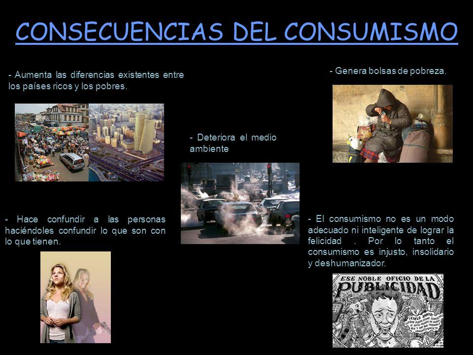 CONSECUENCIAS DEL CONSUMISMO