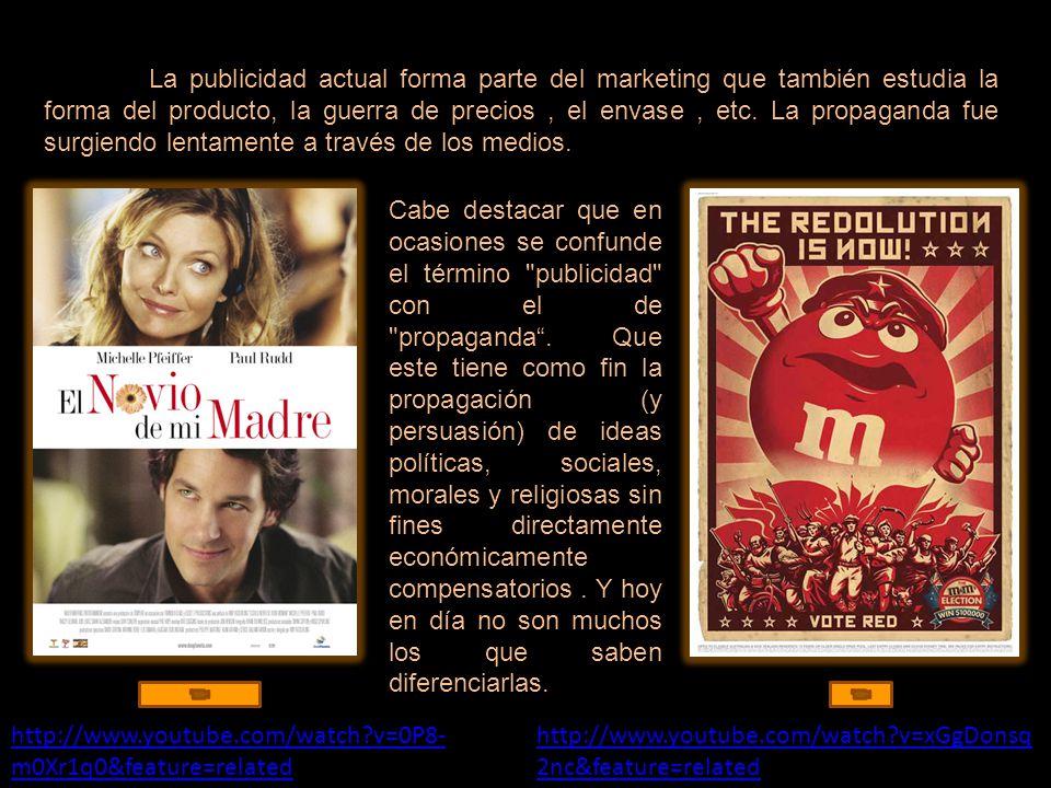 La publicidad actual forma parte del marketing que también estudia la forma del producto, la guerra de precios , el envase , etc. La propaganda fue surgiendo lentamente a través de los medios.