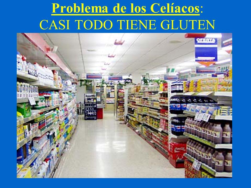 Problema de los Celíacos: CASI TODO TIENE GLUTEN