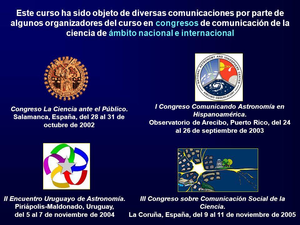 Este curso ha sido objeto de diversas comunicaciones por parte de algunos organizadores del curso en congresos de comunicación de la ciencia de ámbito nacional e internacional