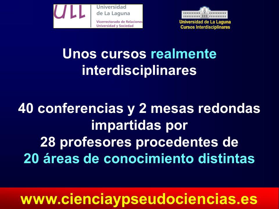 www.cienciaypseudociencias.es Unos cursos realmente interdisciplinares