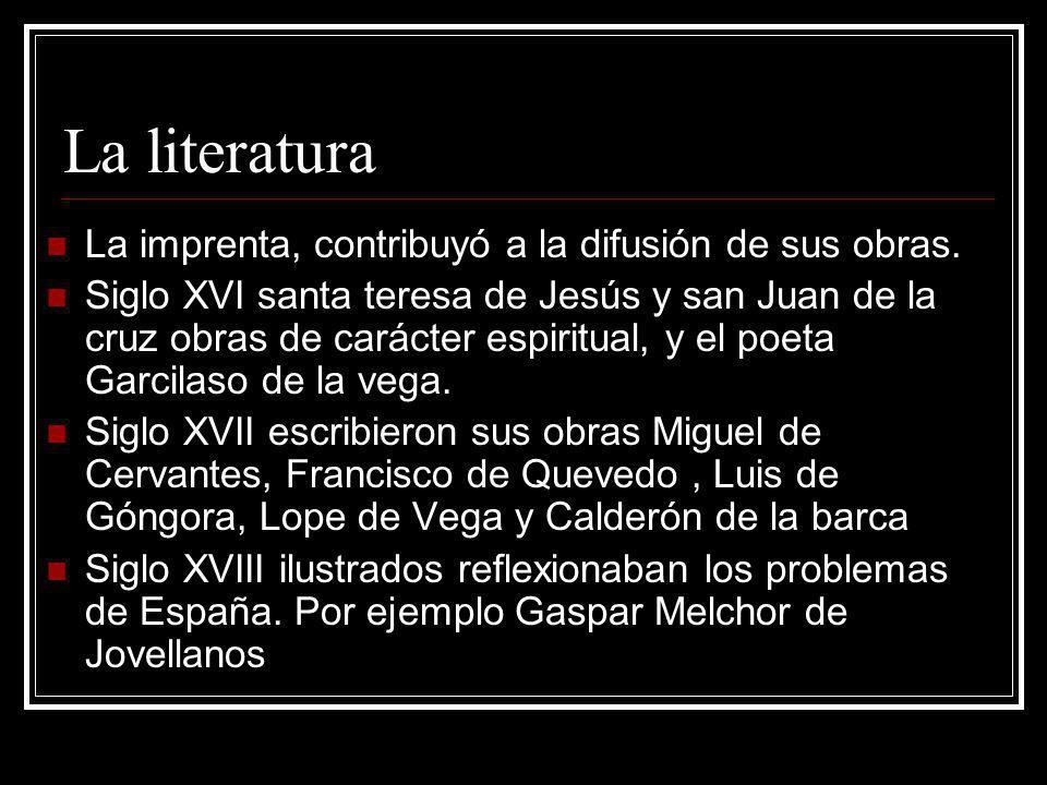 La literatura La imprenta, contribuyó a la difusión de sus obras.