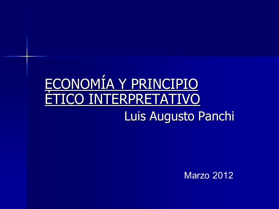 ECONOMÍA Y PRINCIPIO ÉTICO INTERPRETATIVO Luis Augusto Panchi