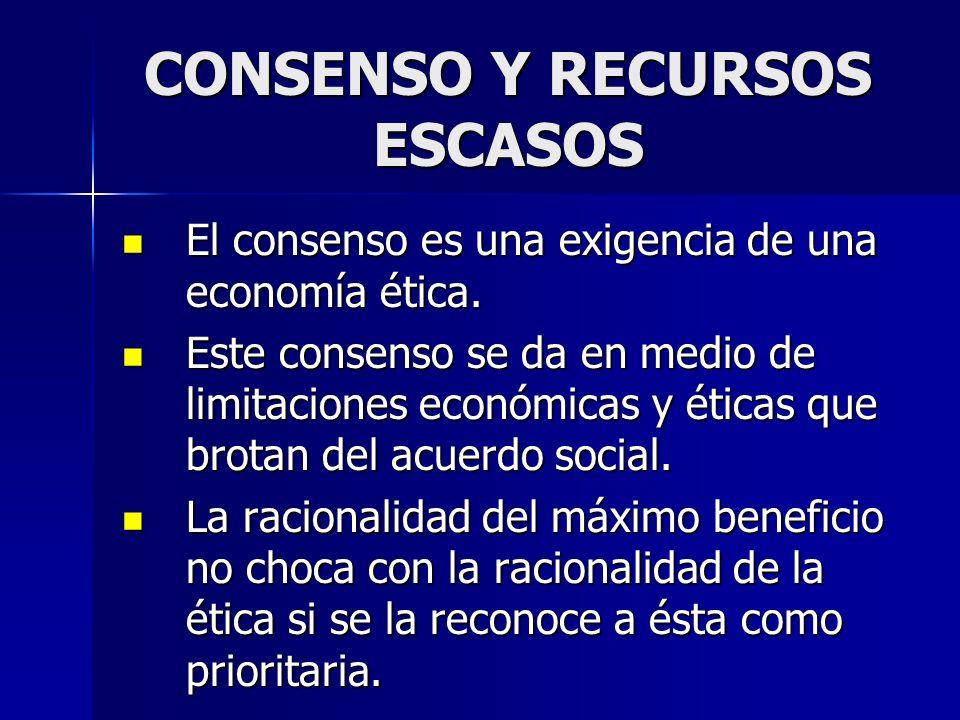 CONSENSO Y RECURSOS ESCASOS