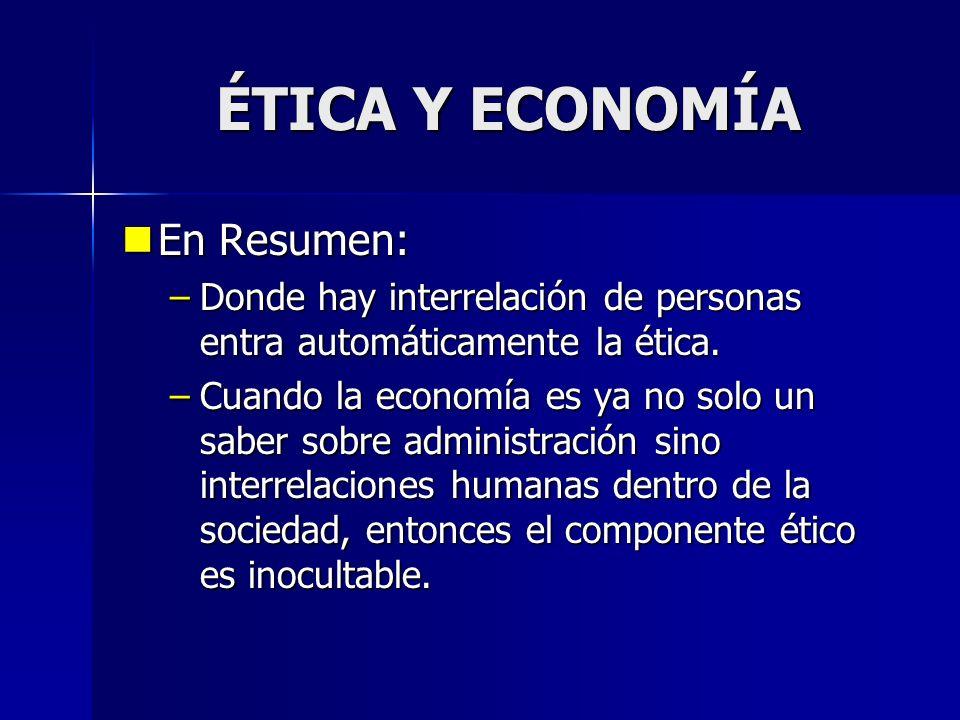 ÉTICA Y ECONOMÍA En Resumen: