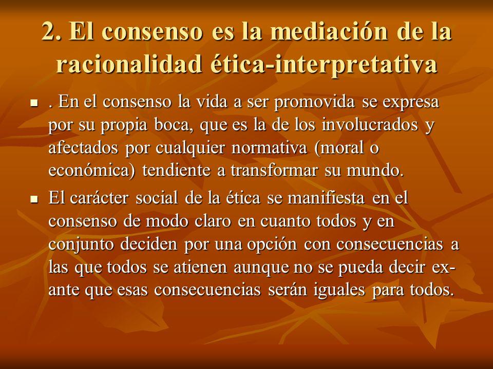 2. El consenso es la mediación de la racionalidad ética-interpretativa