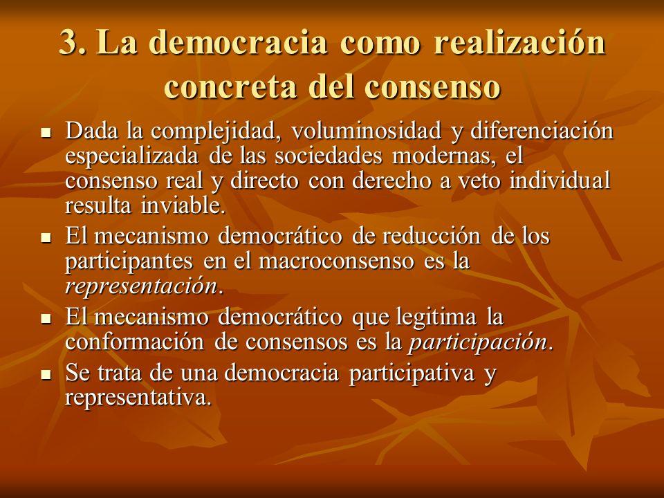 3. La democracia como realización concreta del consenso