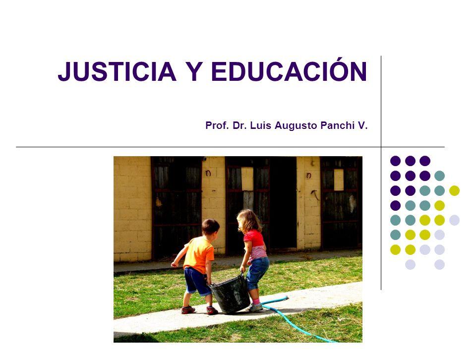 JUSTICIA Y EDUCACIÓN Prof. Dr. Luis Augusto Panchi V.