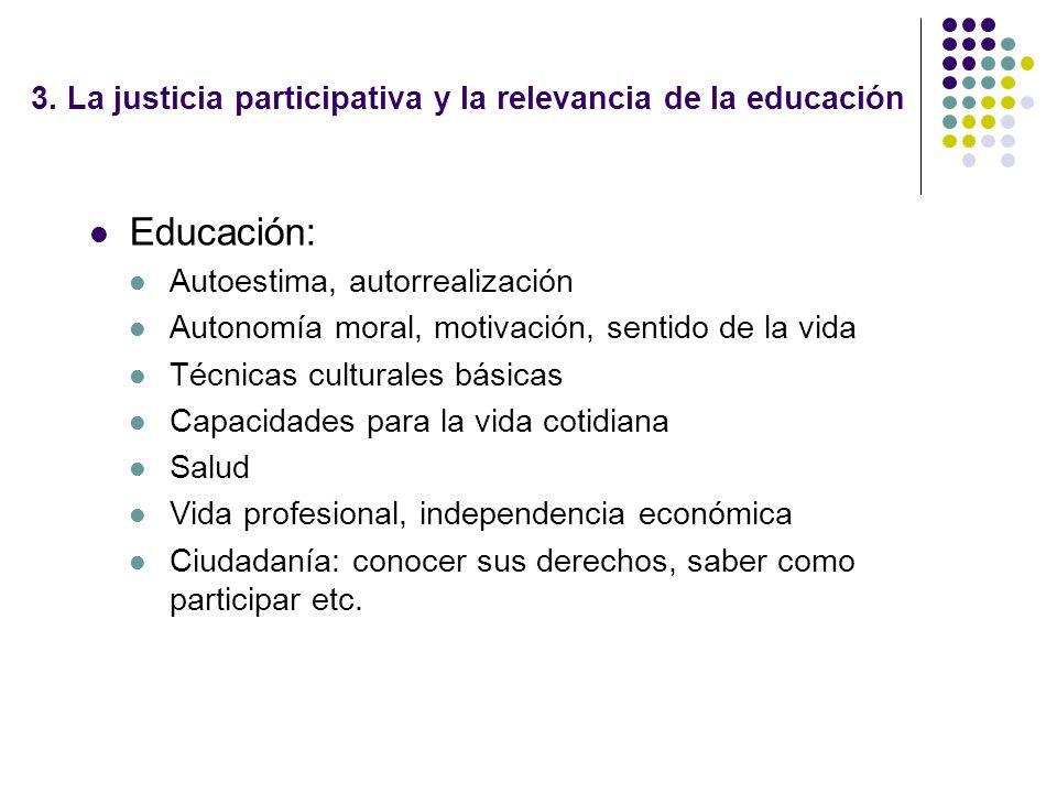 3. La justicia participativa y la relevancia de la educación