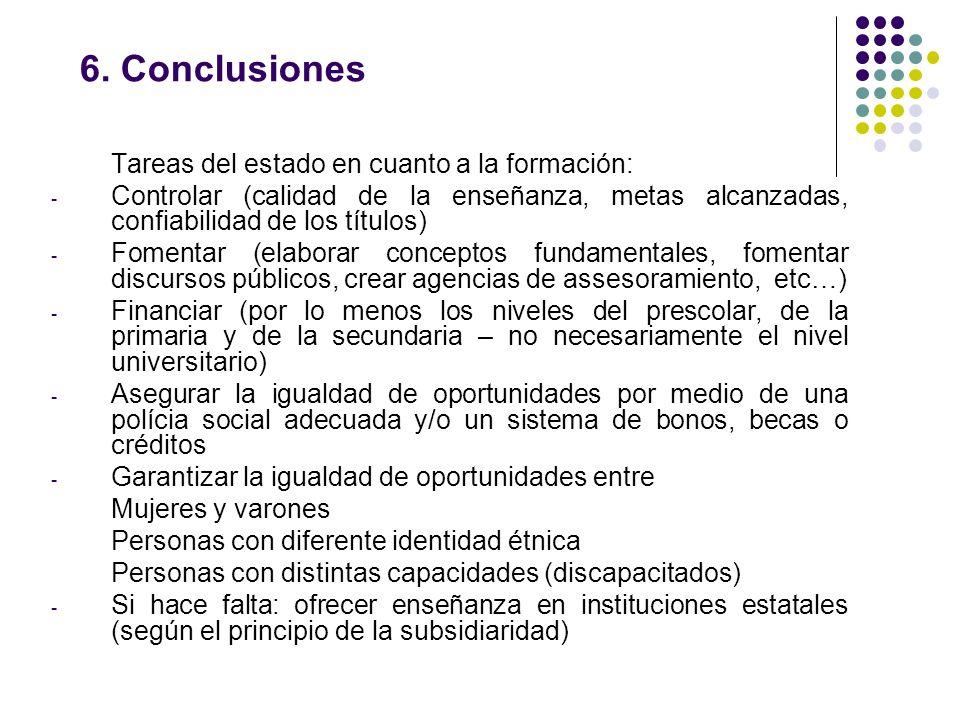 6. Conclusiones Tareas del estado en cuanto a la formación: