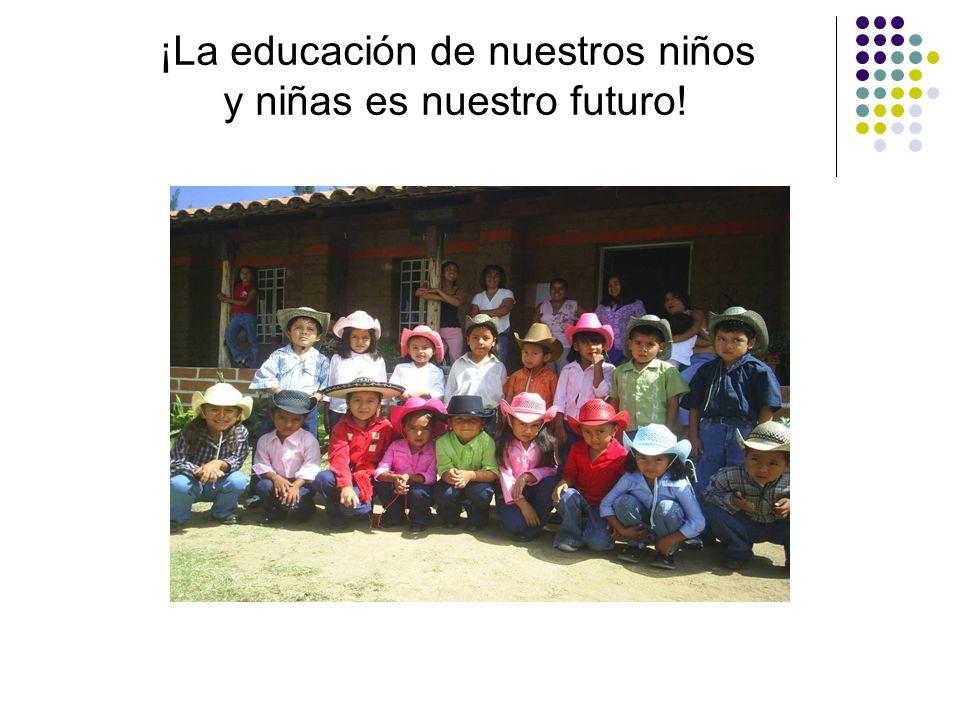 ¡La educación de nuestros niños y niñas es nuestro futuro!