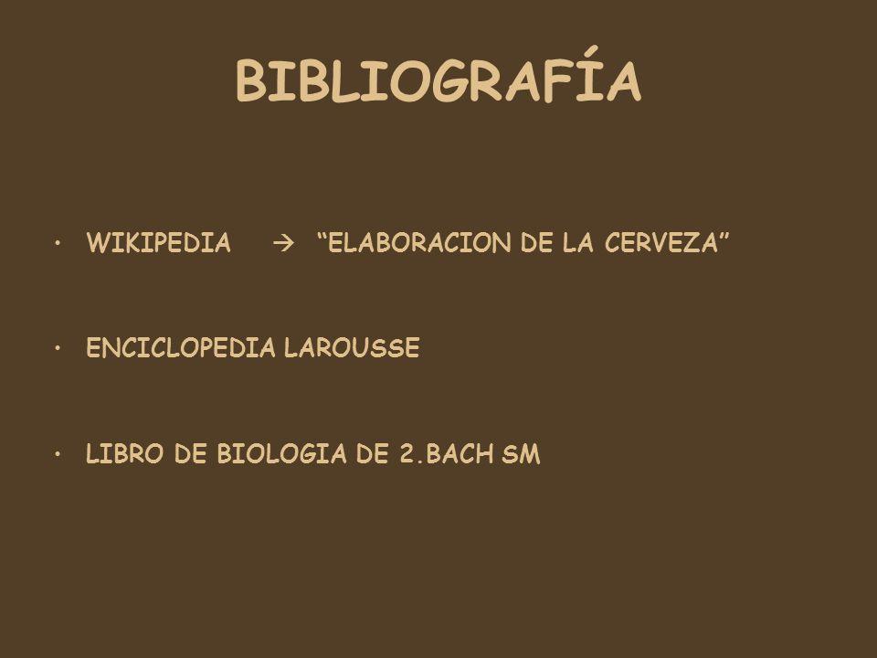 BIBLIOGRAFÍA WIKIPEDIA  ELABORACION DE LA CERVEZA