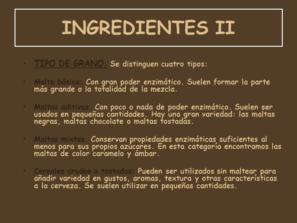 INGREDIENTES II TIPO DE GRANO: Se distinguen cuatro tipos: