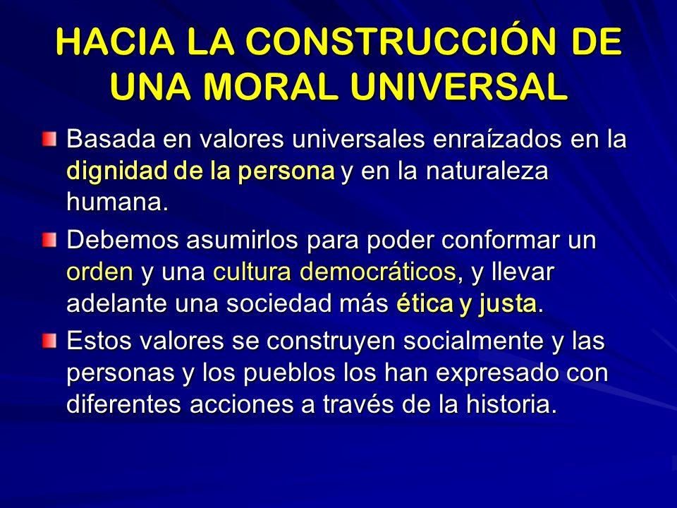 HACIA LA CONSTRUCCIÓN DE UNA MORAL UNIVERSAL