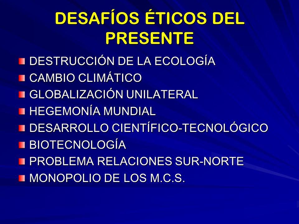 DESAFÍOS ÉTICOS DEL PRESENTE