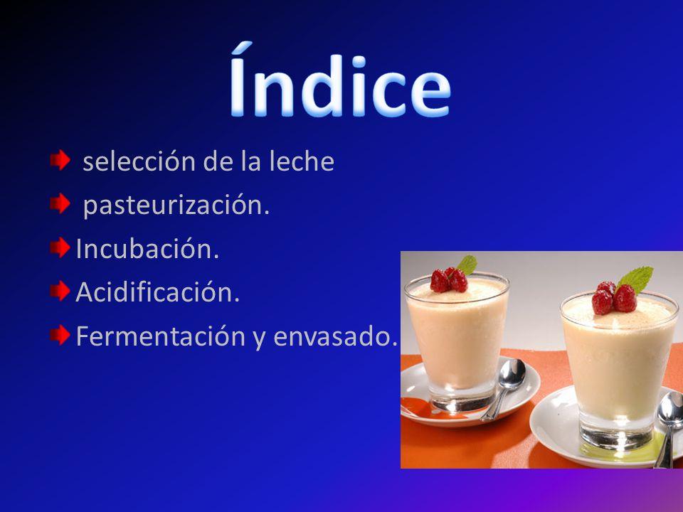 Índice selección de la leche pasteurización. Incubación.