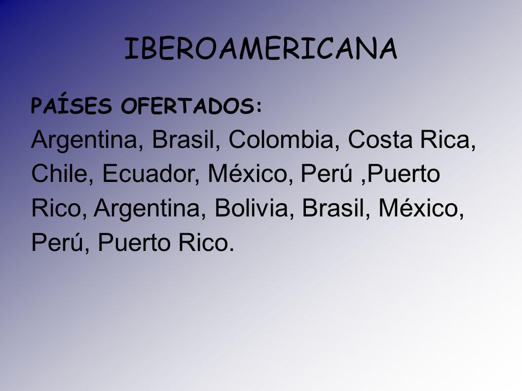 IBEROAMERICANA Argentina, Brasil, Colombia, Costa Rica,