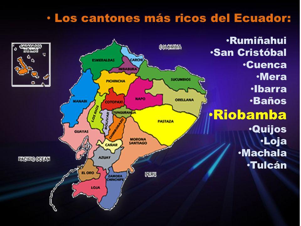 Riobamba Los cantones más ricos del Ecuador: Rumiñahui San Cristóbal