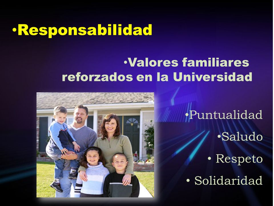 Responsabilidad Valores familiares reforzados en la Universidad
