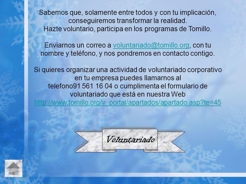Hazte voluntario, participa en los programas de Tomillo.