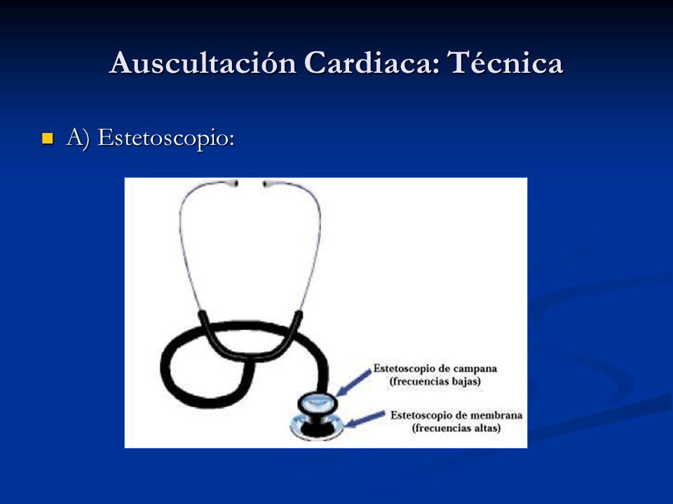 Auscultación Cardiaca: Técnica