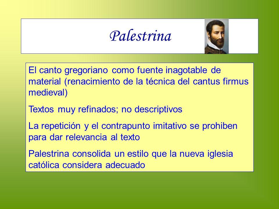 Palestrina El canto gregoriano como fuente inagotable de material (renacimiento de la técnica del cantus firmus medieval)
