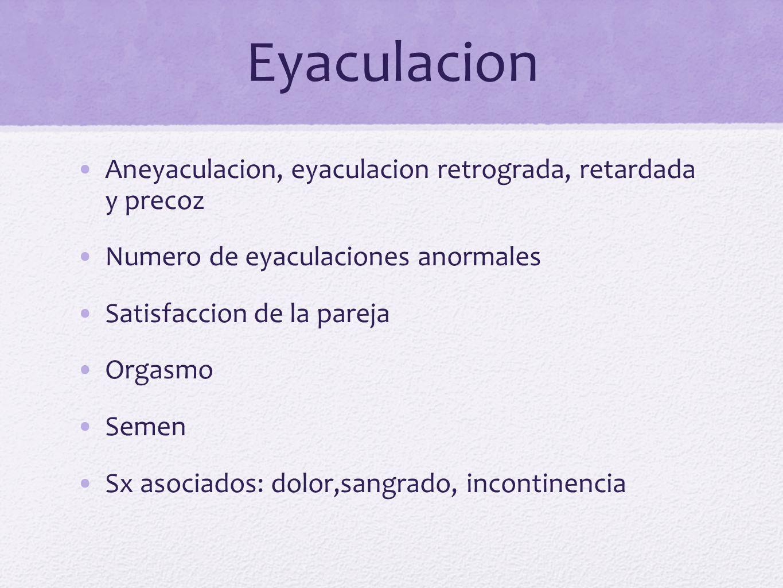 Eyaculacion Aneyaculacion, eyaculacion retrograda, retardada y precoz