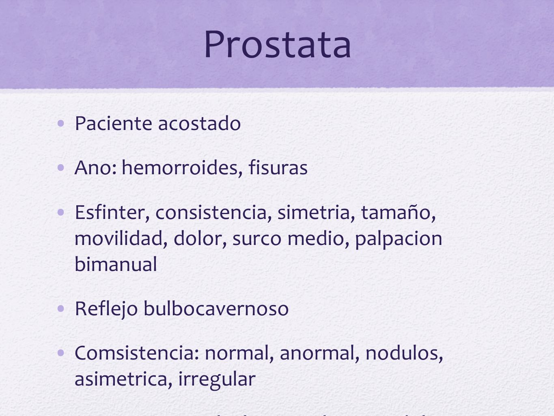 Prostata Paciente acostado Ano: hemorroides, fisuras