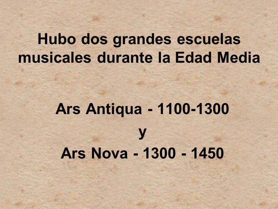 Hubo dos grandes escuelas musicales durante la Edad Media