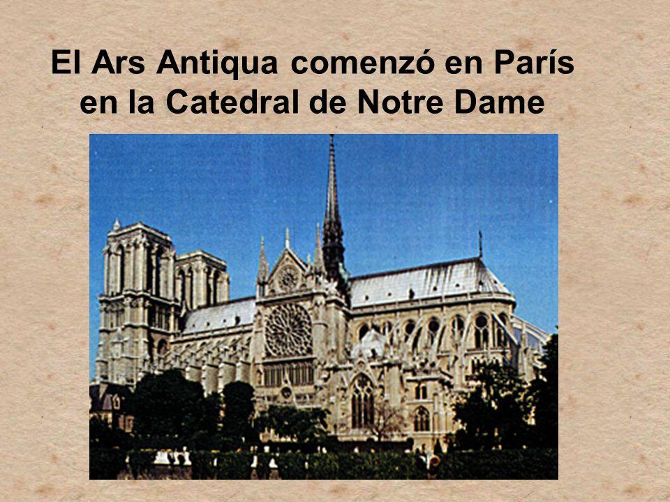 El Ars Antiqua comenzó en París en la Catedral de Notre Dame