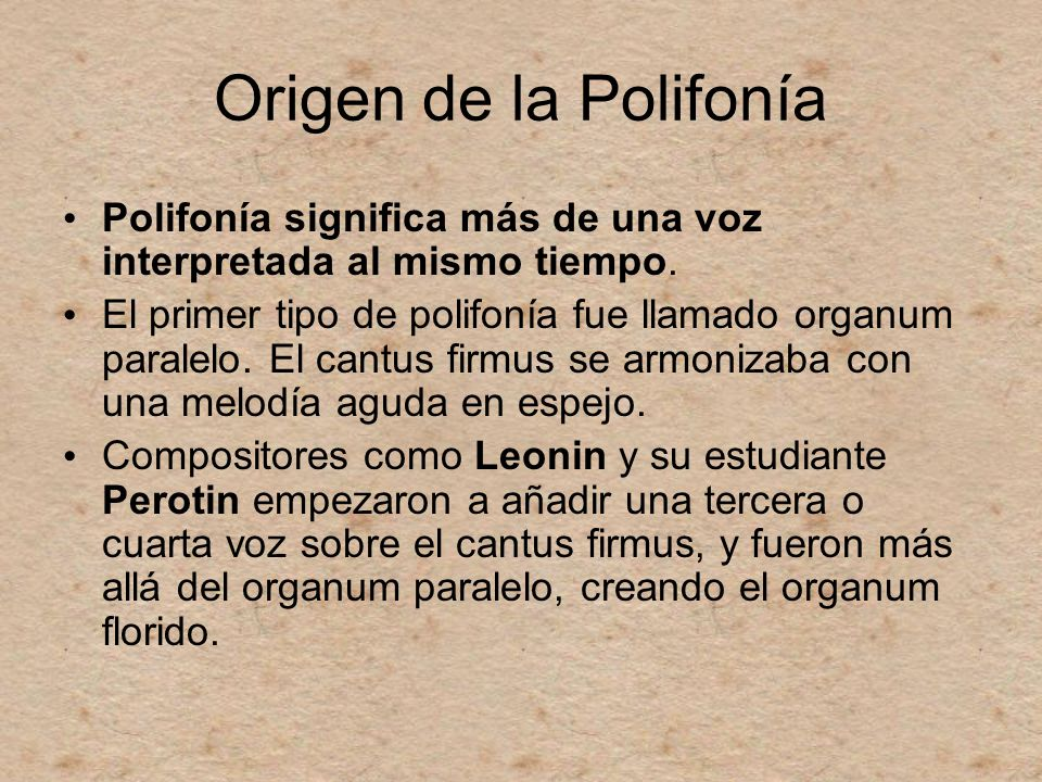 Origen de la Polifonía Polifonía significa más de una voz interpretada al mismo tiempo.