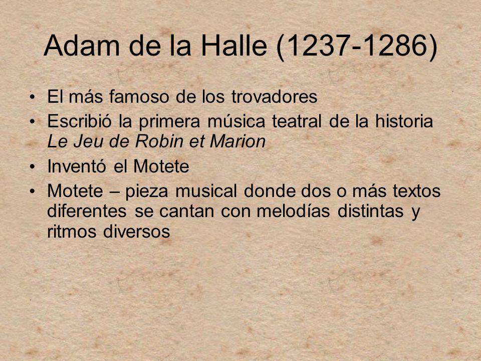 Adam de la Halle (1237-1286) El más famoso de los trovadores