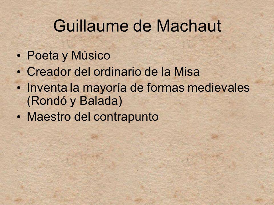 Guillaume de Machaut Poeta y Músico Creador del ordinario de la Misa