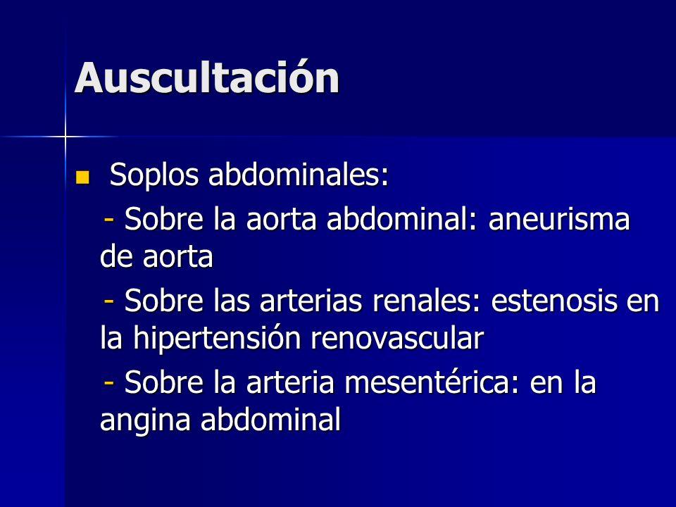 Auscultación Soplos abdominales: