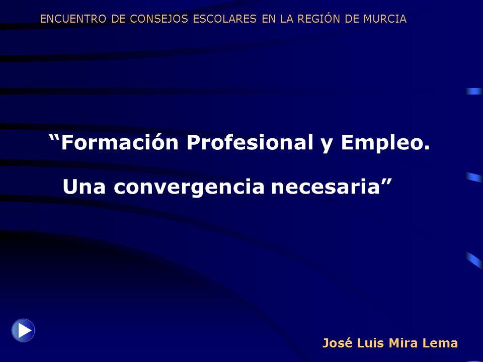 Formación Profesional y Empleo. Una convergencia necesaria