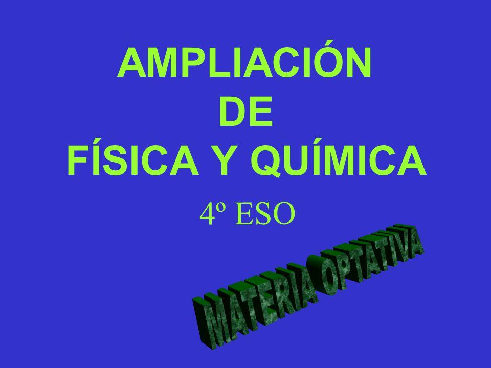 AMPLIACIÓN DE FÍSICA Y QUÍMICA