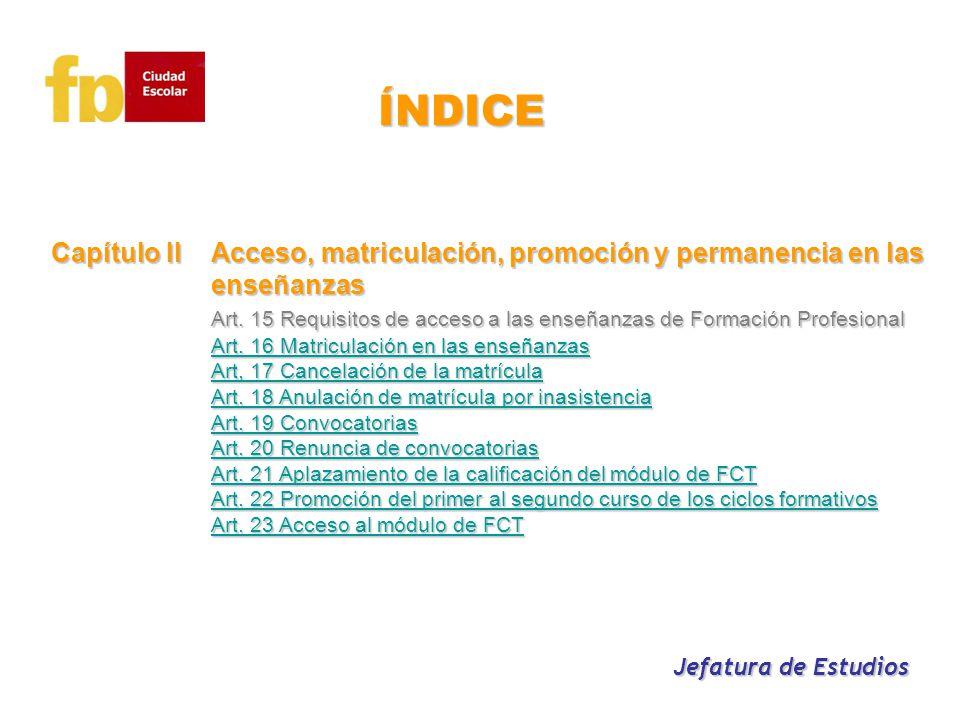 ÍNDICE Capítulo II Acceso, matriculación, promoción y permanencia en las enseñanzas.