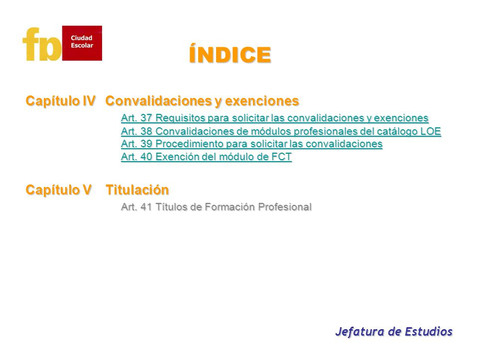 ÍNDICE Capítulo IV Convalidaciones y exenciones