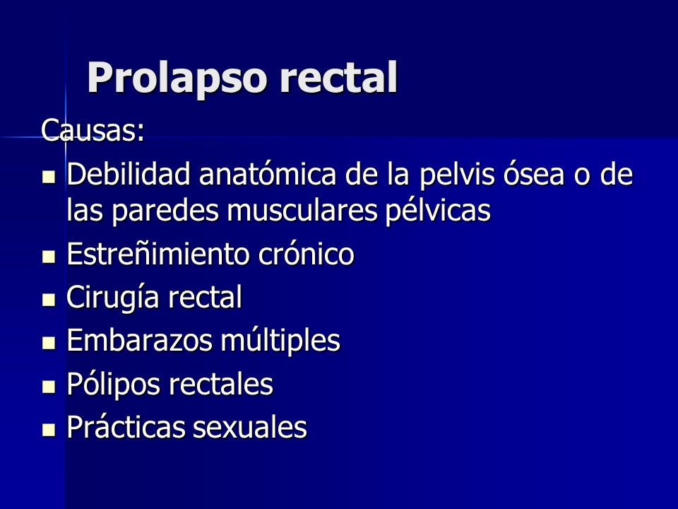 Prolapso rectal Causas:
