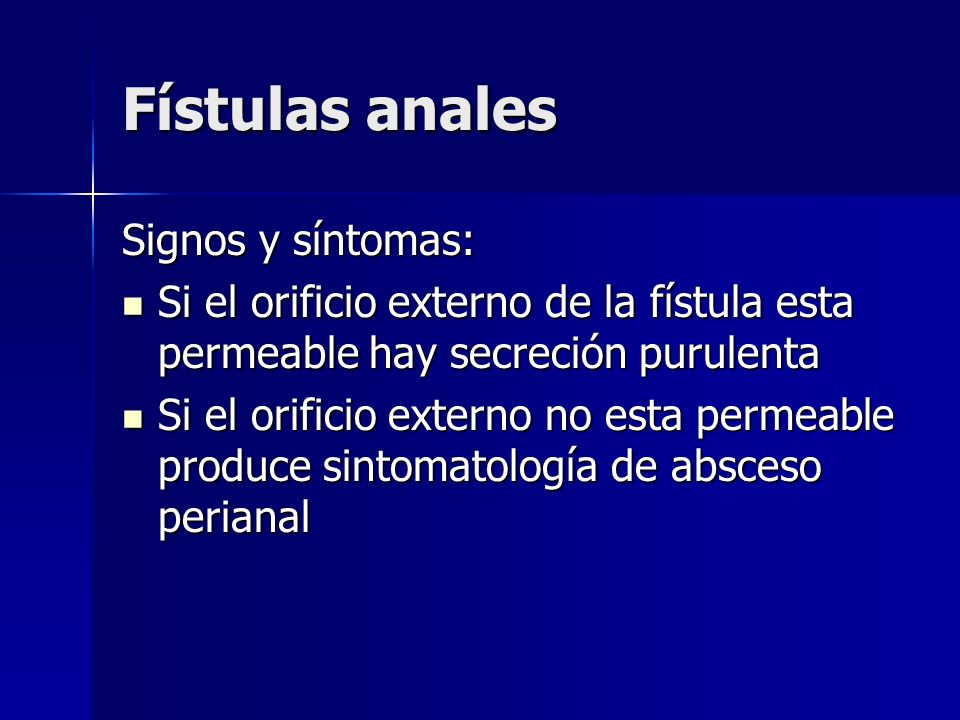 Fístulas anales Signos y síntomas: